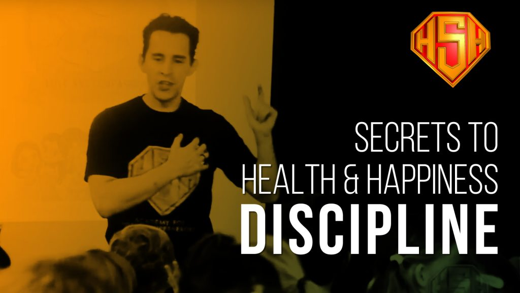 Secrets to Health and Happiness: Discipline