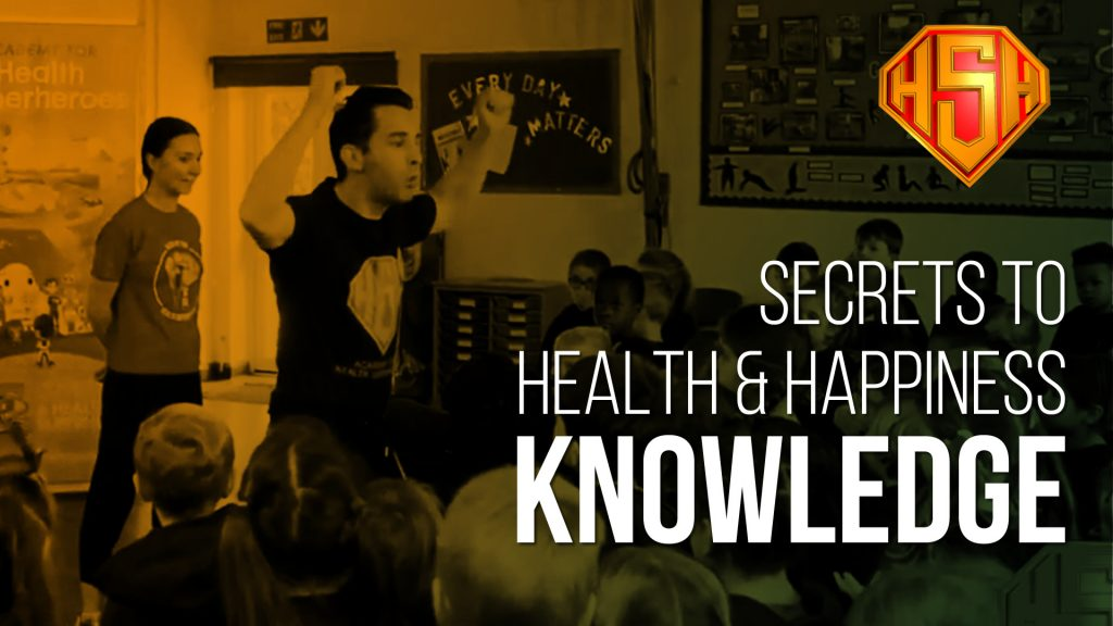 Secrets to Health and Happiness: Knowledge